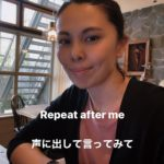 Repeat after me 声に出して言おう